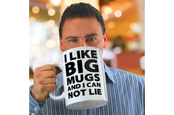 "Gigantic "" I Like Big Mugs & I Can Not Lie"" Novelty Mug"