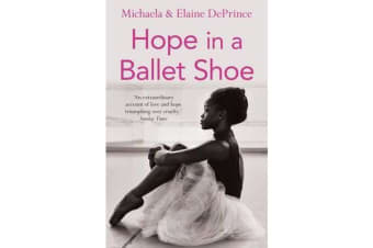 Hope in a Ballet Shoe - Orphaned by war, saved by ballet: an extraordinary true story