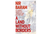A Land Without Borders - My Journey Around East Jerusalem and the West Bank