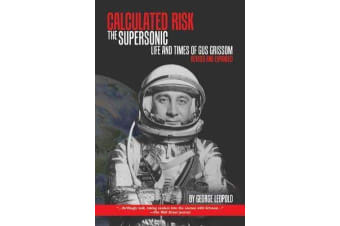 Calculated Risk - The Supersonic Life and Times of Gus Grissom