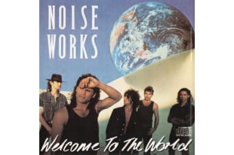 Noiseworks – Welcome To The World PRE-OWNED CD: DISC EXCELLENT