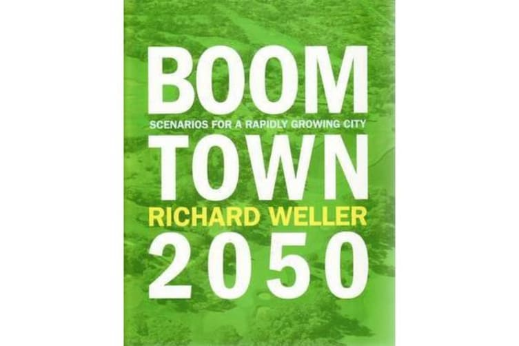 Boomtown 2050 - Scenarios for a Rapidly Growing City