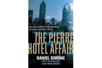 The Pierre Hotel Affair - How Eight Gentleman Thieves Orchestrated the Largest Jewel Heist in History
