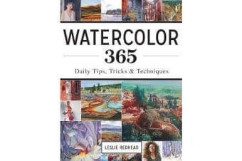 Watercolor 365 - Daily Tips, Tricks and Techniques