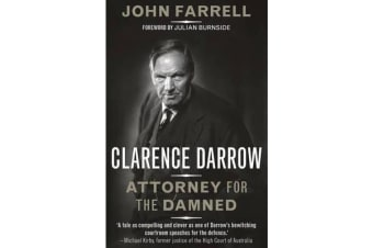 Clarence Darrow - attorney for the damned
