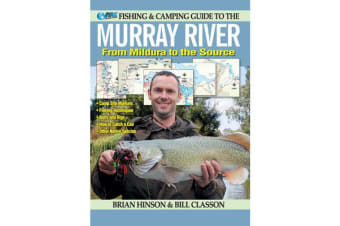 Fishing and Camping Guide to the Murray River - From Mildura to the Source