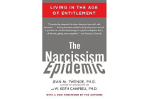 The Narcissism Epidemic - Living in the Age of Entitlement