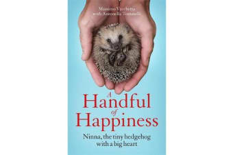 A Handful of Happiness - Ninna, the tiny hedgehog with a big heart