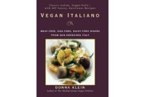 Vegan Italiano - Meat-Free, Egg-Free, Dairy-Free Dishes From Sun-Drenched Italy