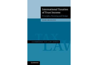 International Taxation of Trust Income - Principles, Planning and Design