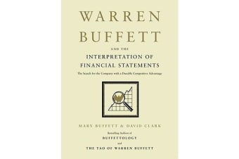 Warren Buffett and the Interpretation of Financial Statements - The Search for the Company with a Durable Competitive Advantage