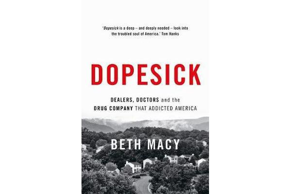 Dopesick - Dealers, Doctors and the Drug Company that Addicted America