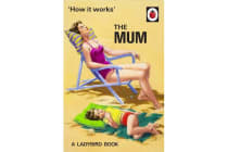 How It Works - The Mum