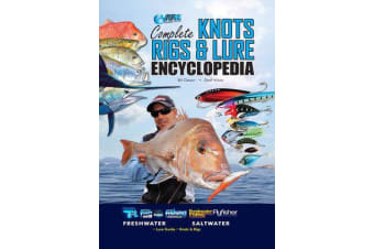 Complete Knots, Rigs & Lure Encyclopedia