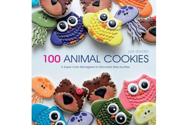 Image of 100 Animal Cookies - A Super Cute Menagerie to Decorate Step-by-Step