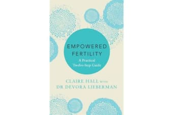 Empowered Fertility - A Practical Twelve-Step Guide