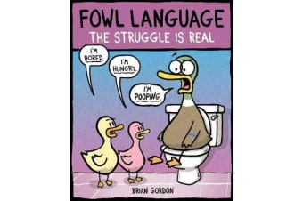Fowl Language - The Struggle Is Real