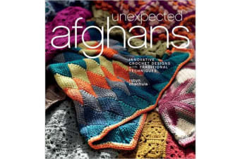 Unexpected Afghans - Innovative Crochet Designs with Traditional Techniques