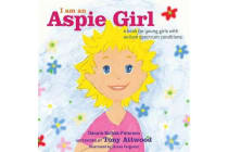 I am an Aspie Girl - A book for young girls with autism spectrum conditions
