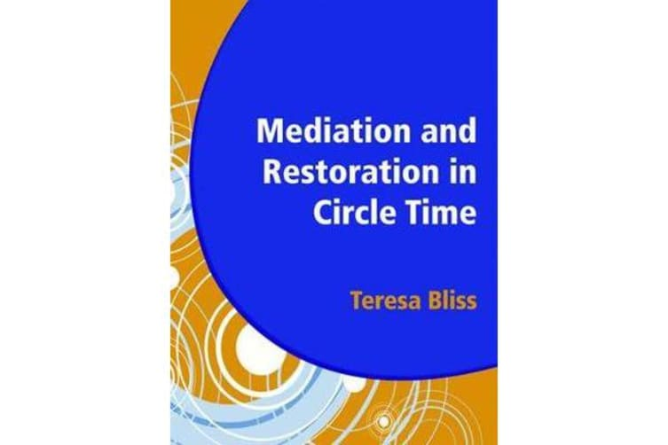 Mediation and Restoration in Circle Time - Increase Participation and Help Develop Emotional Literacy