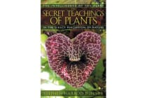 The Secret Teachings of Plants - The Intelligence of the Heart in Direct Perception to Nature
