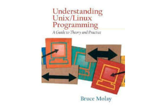 Understanding UNIX/LINUX Programming - A Guide to Theory and Practice