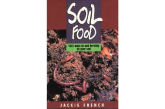 Soil Food - 1372 Ways to Add Fertility to Your Soil