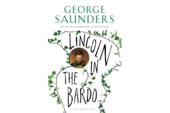 Lincoln in the Bardo - WINNER OF THE MAN BOOKER PRIZE 2017