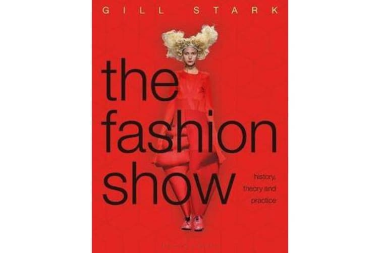 The Fashion Show - History, Theory and Practice