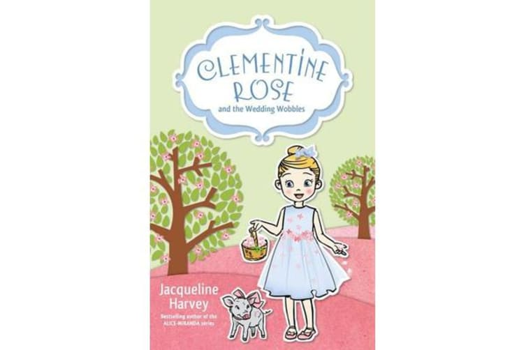 Clementine Rose and the Wedding Wobbles 13