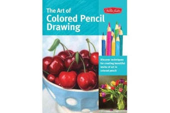 The Art of Colored Pencil Drawing (Collector's Series)