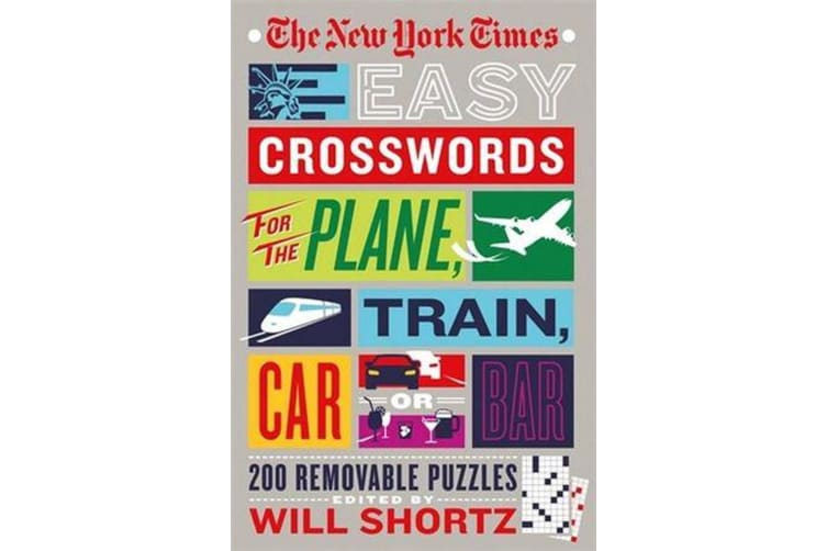 The New York Times Easy Crosswords for the Plane, Train, Car, or Bar - 200 Removable Monday and Tuesday Puzzles to Pass the Time