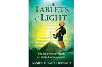 The Tablets of Light - The Teachings of Thoth on Unity Consciousness