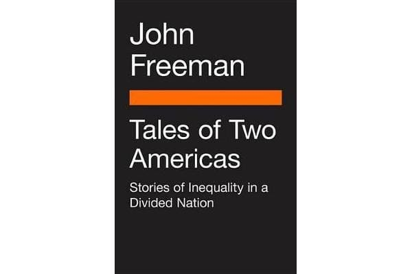 Tales Of Two Americas - Stories Of Inequality In A Divided Nation