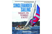 Singlehanded Sailing - Thoughts, Tips, Techniques & Tactics