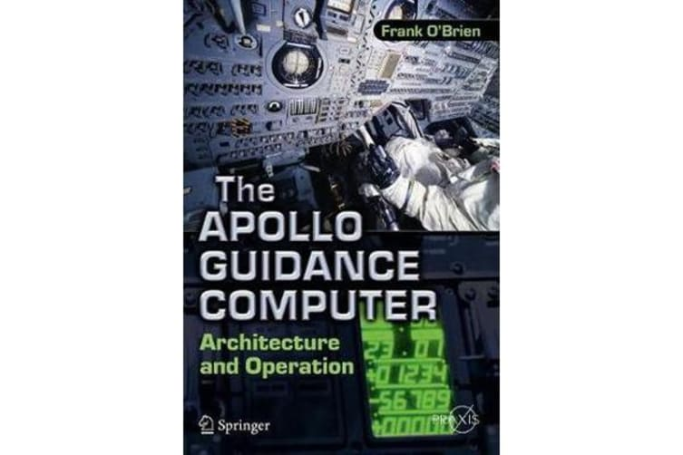 The Apollo Guidance Computer - Architecture and Operation
