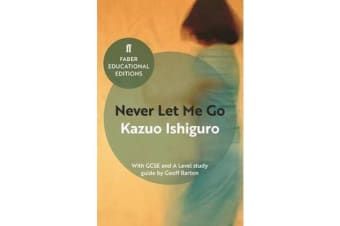 Never Let Me Go - With GCSE and A Level study guide