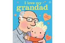I Love My Grandad - Board Book