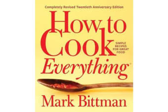 How to Cook Everything - Completely Revised Twentieth Anniversary Edition