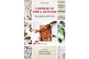 A Sociology of Food and Nutrition - The Social Appetite