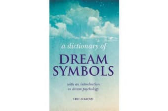 A Dictionary of Dream Symbols - With an Introduction to Dream Psychology