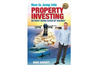 How to Jump into Property Investing - without being eaten by sharks
