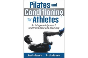 Pilates Conditioning for Athletes - An Integrated Approach to Performance and Recovery