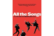 All The Songs - The Story Behind Every Beatles Release