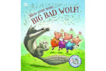 Fairy Tales Gone Wrong: Blow Your Nose, Big Bad Wolf - A Story About Spreading Germs