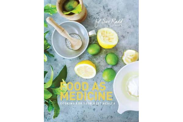 Food as Medicine - Cooking For Your Best Health