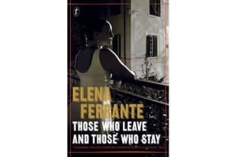 Those Who Leave And Those Who Stay - The Neapolitan Novels, Book Three