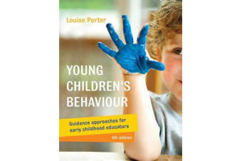 Young Children's Behaviour - Guidance Approaches for Early Childhood Educators