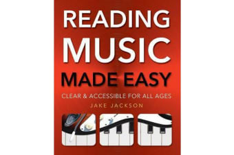 Reading Music Made Easy - Clear and Accessible for All Ages