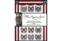 Where Poppies Grow - Quilts and Projects Honoring Those Who Served in World War I